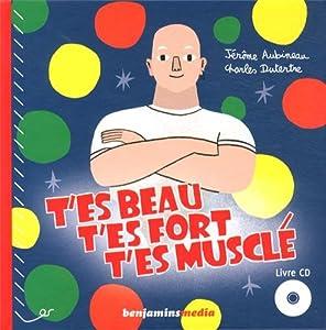 vignette de 'T'es beau, t'es fort, t'es musclé (Jérôme Aubineau)'