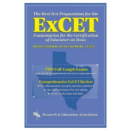 ExCET -- The Best Test Prep: for the Examination for the Certification of Educators in Texas (Test Preps)