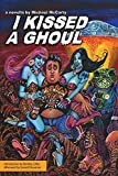 Amazon.com: I Kissed a Ghoul eBook: McCarty, Michael: Kindle Store