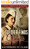 CHRISTIAN HISTORICAL WW2 ROMANCE : A Soldier Finds Grace: A  Clean Christian Military Romance