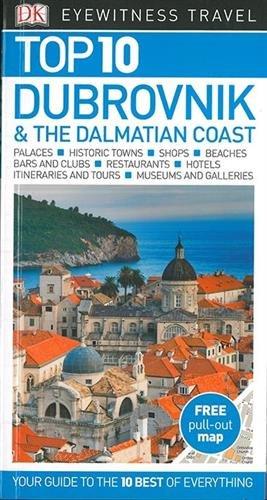 Top 10 Dubrovnik and the Dalmatian Coast (DK Eyewitness Travel Guide) (Top 10 Dubrovnik & The Dalmatian Coast)