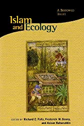 Islam and Ecology: A Bestowed Trust (Religions of the World and Ecology)