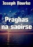 img - for Praghas na saoirse (Irish Edition) book / textbook / text book