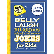 Belly Laugh Hilarious School's Out Summer Jokes for Kids: 350 Hilarious Summer Jokes!