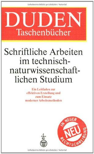 Duden Taschenbücher, Bd.27, Schriftliche Arbeiten im technisch-naturwissenschaftlichen Studium