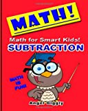 Math for Smart Kids: Subtraction, Angel Giggly, 1494950456