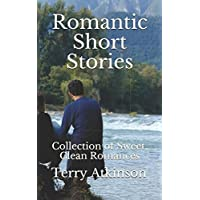 Romantic Short Stories: Collection of Sweet, Clean Romances
