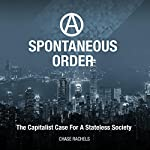 A Spontaneous Order: The Capitalist Case for a Stateless Society |  Chase Rachels