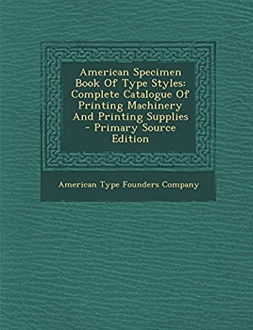 American Specimen Book of Type Styles: Complete Catalogue of Printing