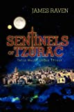 Sentinels of Tzurac, James Raven, 1466365420