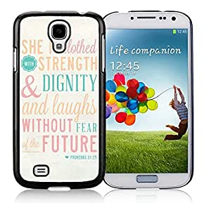 BINGO top-selling Bible Quote Proverbs 31 25 She is clothed in strength and dignity and she laughts without fear of the futur Samsung Galaxy S4 i9500 Case Black Cover by mcsharks