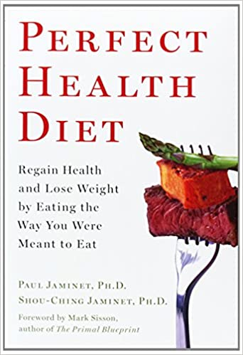 Perfect health diet regain health and lose weight by eating the way perfect health diet regain health and lose weight by eating the way you were meant to eat paul jaminet phd shou ching jaminet phd mark sisson malvernweather Image collections