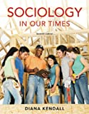 Study Guide for Kendall's Sociology in Our Times: the Essentials, 7th, Kendall, Diana, 049559864X
