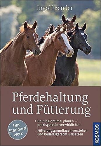 Ingolf Bender Pferdehaltung und Fütterung