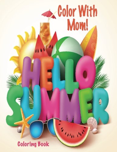 Color With Mom! Hello Summer Coloring Book