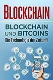 Blockchain: Blockchain und Bitcoins – Die Technologie der Zukunft (German Edition)