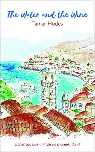 Kindle Daily Deal: The Water And The Wine by Tamar Hodes takes place on the Greek island of Hydra during a hedonistic time of love, sex and new ideas… until Greece is overtaken by a military junta and the artistic idyll is threatened.