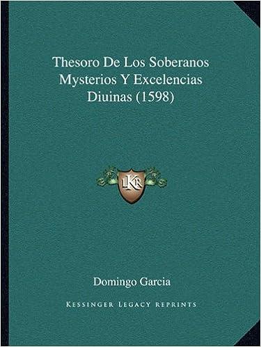 Thesoro de Los Soberanos Mysterios y Excelencias Diuinas (1598)