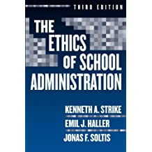 The Ethics of School Administration (Professional Ethics in Education Series)