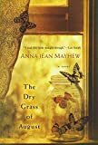 The Dry Grass of August by Anna Jean Mayhew front cover