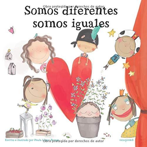 Somos diferentes, somos iguales (Spanish Edition): PAULA ...