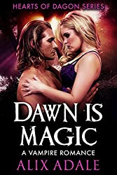 Dawn is Magic: A Vampire Romance (Hearts of Dagon Book 4)