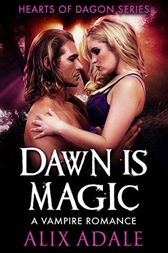 Dawn is Magic: A Vampire Romance (Hearts of Dagon Book 4)