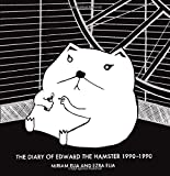 Diary of Edward the Hamster 1990-1990