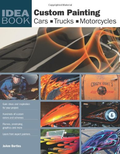 Custom Painting Cars Motorcycles Trucks Idea Book