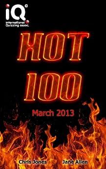Hot 100 Quiz Book (March 2013) (Hot 100 Quiz Books 12) by [Jones, Chris, Allen, Jane]