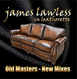 James Lawless - Old Masters, New Mixes in Leatherette
