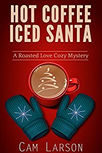 Hot Coffee, Iced Santa by Cam Larson ebook deal