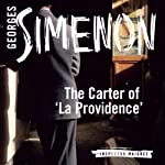 The Carter of 'La Providence': Inspector Maigret; Book 2 | Georges Simenon,David Coward (translator)