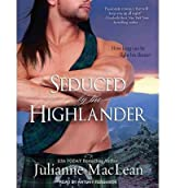 [Seduced by the Highlander (, CD) (Highlander (Audio)) - IPS [ SEDUCED BY THE HIGHLANDER (, CD) (HIGHLANDER (AUDIO)) - IPS ] By MacLean, Julianne ( Author )Feb-06-2012 Compact Disc