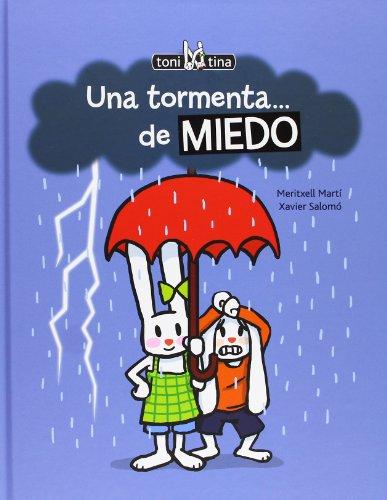 Una tormenta...de miedo (Spanish Edition) (Toni Y Tina)