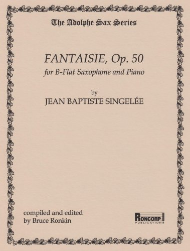 - Fantaisie Op.50 for Bb Saxophone and Piano by J.B. Singelee