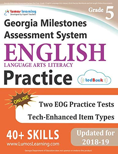 - Georgia Milestones Assessment System Test Prep: Grade 5 English Language Arts Literacy (ELA) Practice Workbook and Full-length Online Assessments: GMAS Study Guide