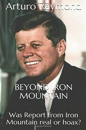Beyond Iron Mountain  Was Report From Iron Mountain Real Or Hoax