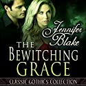 The Bewitching Grace Audiobook by Jennifer Blake Narrated by Claire Slemmer