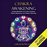 Chakra Awakening: Guided Meditation to Heal Your