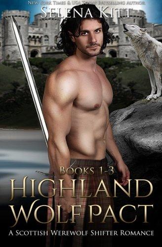 Highland Wolf Pact Boxed Set: Scottish Wolf Shifter Romance by CreateSpace Independent Publishing Platform