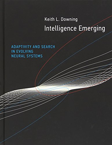 Intelligence Emerging: Adaptivity and Search in Evolving Neural Systems (MIT Press) [Keith L. Downing] (Tapa Dura)