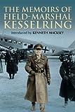 The Memoirs of Field-Marshal Kesselring, Albert Kesselring, 1853677280