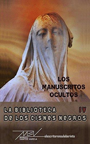 Los manuscritos ocultos (La biblioteca de los cisnes negros nº 4) (Spanish Edition