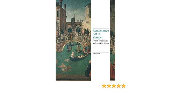 Renaissance Art in Venice: From Tradition to Individualism ... on