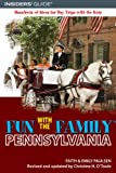 Fun With The Family Pennsylvania, 6Th: Hundreds Of Ideas For Day Trips With The Kids (Fun With The Family Series)