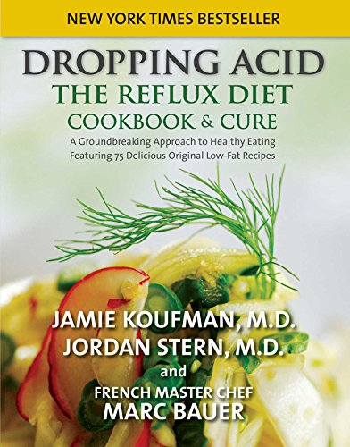 Dropping Acid: The Reflux Diet Cookbook & Cure (Best Medicine For Silent Reflux)