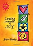 Creating Moments of Joy, Jolene Brackey, 1557534624