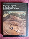 """By South Cadbury Is That Camelot ..."" the Excavation of Cadbury Castle 1966-1970, Leslie Alcock, 0500390118"
