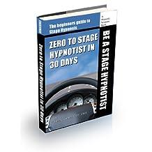 Zero to Stage Hypnotist in 30 Days